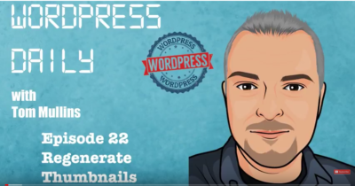 WordPress Daily 22 - Regenerate Thumbnails